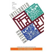 Integrated Korean: High Advanced 1 by Korean Language Education and Research Center (KLEAR)