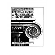 Architect's Handbook of Formulas, Tables, and Mathematical Calculations by David Kent Ballast