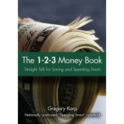The 1-2-3 Money Plan by Gregory Karp