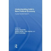 Understanding India's New Political Economy by Sanjay Ruparelia