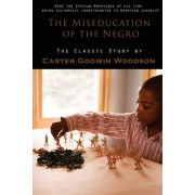 The Miseducation of the Negro by Carter Godwin Woodson