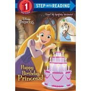 Happy Birthday, Princess! (Disney Princess) by Jennifer Liberts