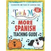 Teach Me More Spanish Teaching Guide by Judy Mahoney