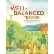 The Well-Balanced Teacher by Mike Anderson