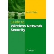 Guide to Wireless Network Security by John R. Vacca