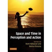 Space and Time in Perception and Action by Romi Nijhawan