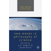 New Waves in Philosophy of Science by P. D. Magnus