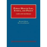 Public Health Law, Ethics, and Policy by Richard J. Bonnie