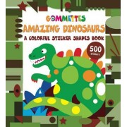 Amazing Dinosaurs: A Colorful Sticker Shapes Book