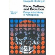 Race, Culture and Evolution by George W. Stocking