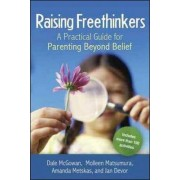 Raising Freethinkers by Dale McGowan