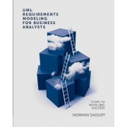 UML Requirements Modeling for Business Analysts by Norman Daoust