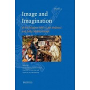 Image and Imagination of the Religious Self in Late Medieval and Early Modern Europe by Reindert Falkenburg