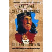 Lame Deer: Seeker of Visions by John (Fire) Lame Deer