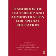 Handbook of Leadership and Administration for Special Education by Jean B. Crockett