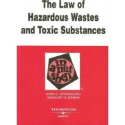 The Law of Hazardous Wastes and Toxic Substances in a Nutshell by John Sprankling