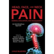 Head, Face, and Neck Pain Science, Evaluation, and Management by Noshir Mehta