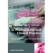 An Introduction to Biomedical Science in Professional and Clinical Practice by Sarah Jane Pitt
