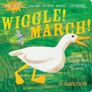 Indestructibles Wiggle! March! by Amy Pixton