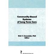 Community-Based Systems of Long-Term Care by Rick T. Zawadski