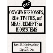 Oxygen Responses, Reactivities and Measurements in Biosystems by S. N. Mukhopadhyay