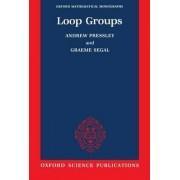 Loop Groups by Andrew Pressley