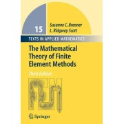 The Mathematical Theory of Finite Element Methods by Susanne C. Brenner