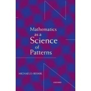 Mathematics as a Science of Patterns by Michael D Resnik
