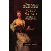 A Passion for Government by Former Head of Modern Historical Manuscripts Frances Harris