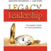 Legacy Leadership by Jeannine Sandstrom