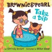 Brownie & Pearl Take a Dip by Cynthia Rylant