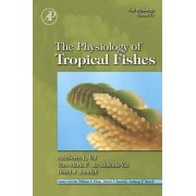 Fish Physiology: The Physiology of Tropical Fishes: The Physiology of Tropical Fish Vol 21 by Adalberto Luis Val
