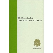 The Norton Book of Composition Studies by Professor Susan Miller