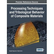 Processing Techniques and Tribological Behavior of Composite Materials by Rajnesh Tyagi