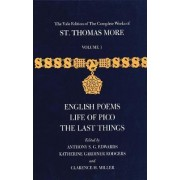 The Yale Edition of the Complete Works of St. Thomas More: English Poems, Life of Pico, the Last Things Volume 1 by Saint Thomas More