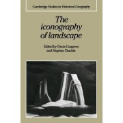 The Iconography of Landscape by Denis E. Cosgrove