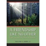 A Friendship Like No Other by William Barry