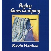 Bailey Goes Camping by Kevin Henkes
