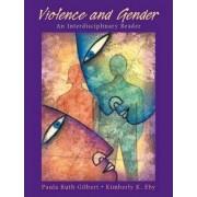 Violence and Gender:an Interdisciplinary Reader by Paula Gilbert