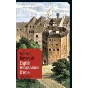 A Short History of English Renaissance Drama by Helen Hackett