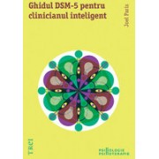 GHIDUL DSM - 5 PENTRU CLINICIANUL INTELIGENT