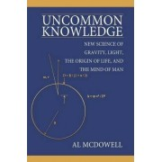 Uncommon Knowledge by Al McDowell