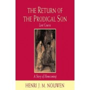 The Return of the Prodigal Son: Study Course by Henri J. M. Nouwen