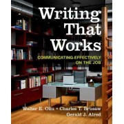 Writing That Works: Communicating Effectively on the Job by Professor Walter E Oliu
