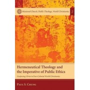 Hermeneutical Theology and the Imperative of Public Ethics by Paul S. Chung