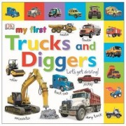 My First Trucks and Diggers by DK Publishing