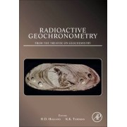 Radioactive Geochronometry by Heinrich D. Holland