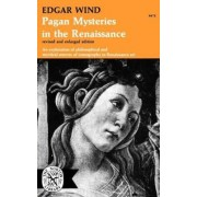 Pagan Mysteries in the Renaissance by Edgar Wind