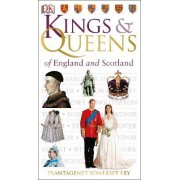Kings & Queens of England and Scotland by Plantagenet Somerset Fry