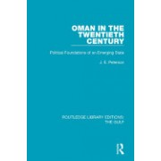 Oman in the Twentieth Century: Political Foundations of an Emerging State